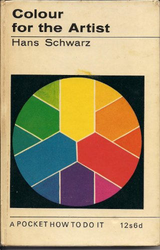9780289276624: Colour for the Artist (How to Do it)