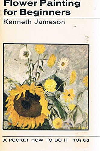 Flower Painting for Beginners (How to Do: Jameson, Kenneth