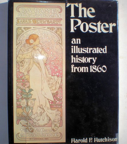 The Poster An Illustrated History from 1860: Hutchison, Harold F.