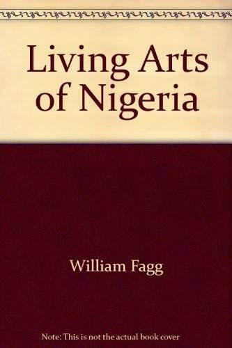 9780289368046: Living Arts of Nigeria