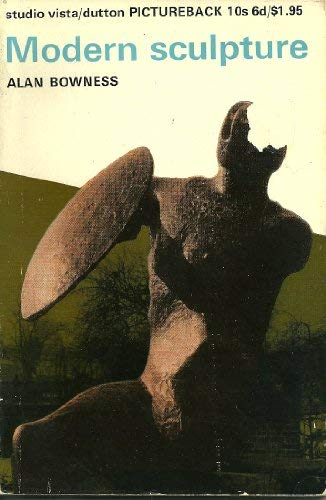 Modern Sculpture [Paperback] [Jan 01, 1965] Bowness,: Bowness, Alan