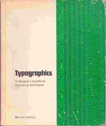 9780289368992: Typographics: Designers Handbook of Printing Techniques