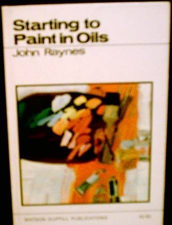 Starting to Paint in Oils (How to: John Raynes