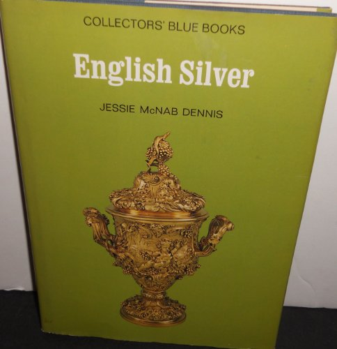 English Silver (Collector's Blue Books): Dennis, Jessie McNab