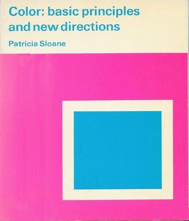 Color: Basic Principles: Sloane, Patricia