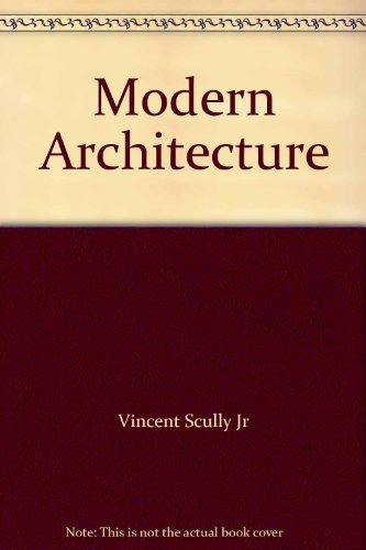 Modern Architecture, The Architecture Of Democracy: Scully Jr. Vincent