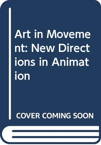 9780289700402: Art in Movement: New Directions in Animation