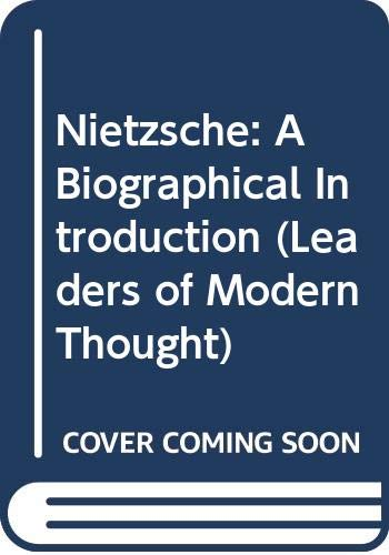 9780289700495: Nietzsche: A Biographical Introduction (Leaders of Modern Thought)