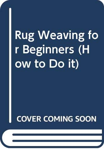 9780289700884: Rug Weaving for Beginners (How to Do it)