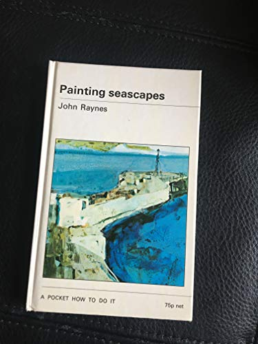9780289700938: Painting Seascapes (How to Do it)