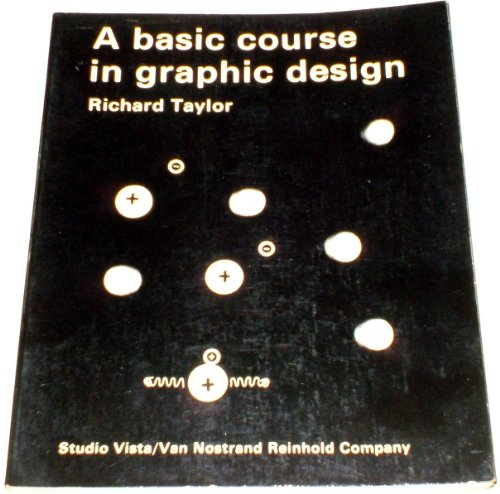 9780289701065: A Basic Course In Graphic Design