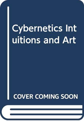 CYBERNETICS INTUITIONS and ART *: REICHARDT, Jasia