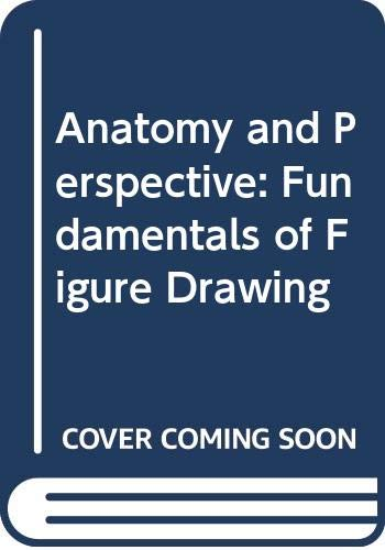 9780289701201: Anatomy and Perspective: Fundamentals of Figure Drawing