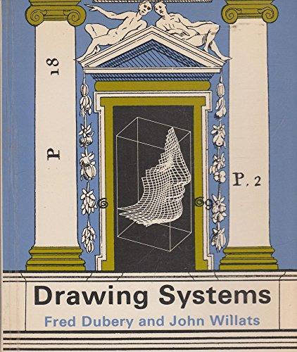 Drawing Systems (A Studio Vista/Van Nostrand Reinhold paperback): Dubery, Fred, Willats, John