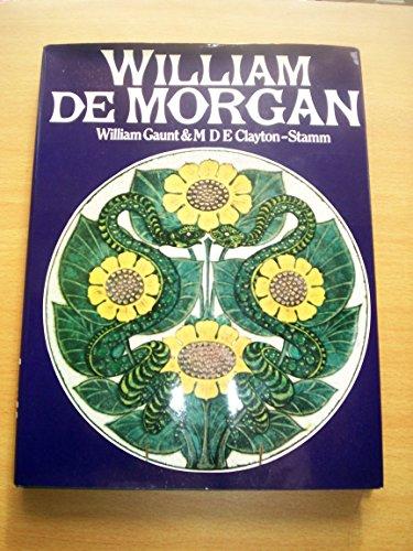 William De Morgan.: William Gaunt and M. D. E. Clayton-Stamm.