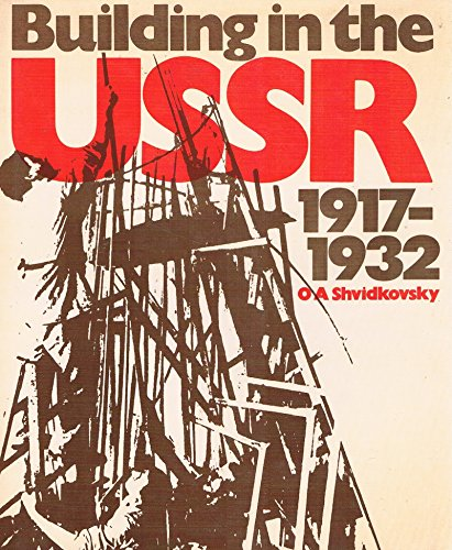 Building in the USSR 1917-1932: Shvidkovsky, O.A.