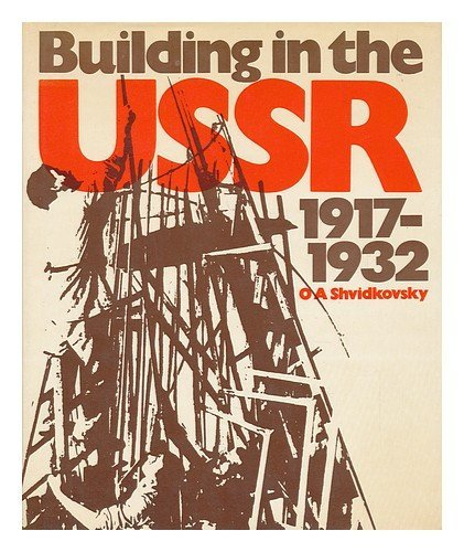 9780289701447: Building in the U.S.S.R., 1917-32