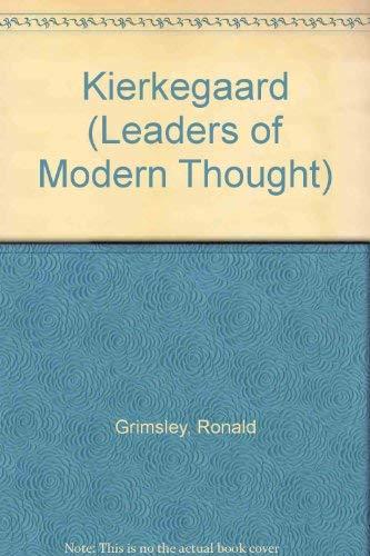 Kierkegaard (Leaders of Modern Thought): Ronald Grimsley