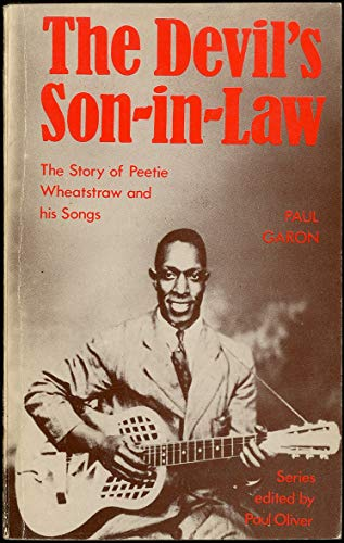 The Devil's son-in-law: The story of Peetie Wheatstraw and his songs (Blues paperback)