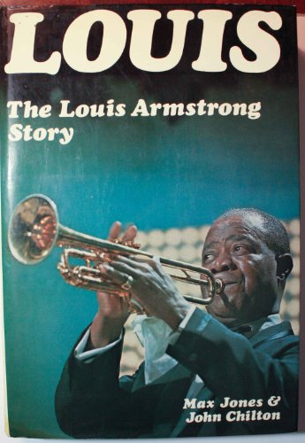 Louis The Louis Armstrong Story: Jones. Max & John Chilton