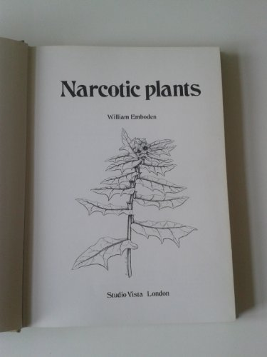 9780289702574: Narcotic Plants: Hallucinogens, Stimulants, Inebriants and Hypnotics, Their Origins and Uses