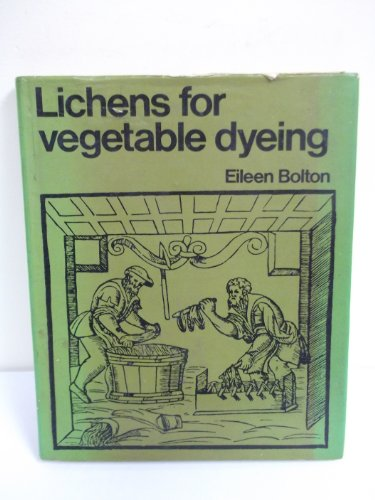 Lichens for Vegetable Dyeing: Bolton, Eileen M.