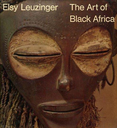 The art of Black Africa;: Leuzinger, Elsy