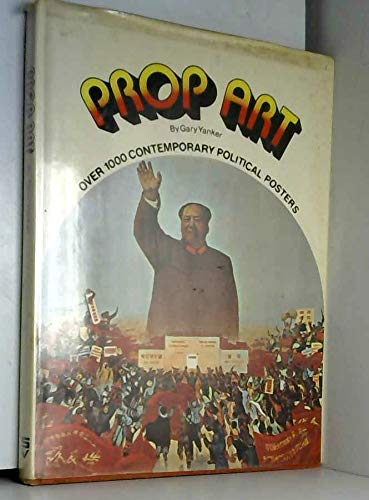 Prop Art. Over 1000 Contemporary Political Posters.: YANKER Gary