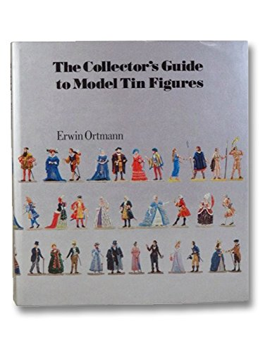 COLLECTOR'S GUIDE TO MODEL TIN FIGURES.