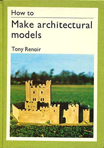 9780289703717: How to Make Architectural Models
