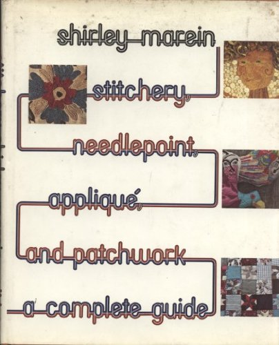 9780289704042: Stitchery, Needlepoint, Applique and Patchwork: A Complete Guide