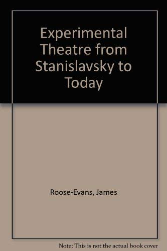 9780289704141: Experimental Theatre from Stanislavsky to Today
