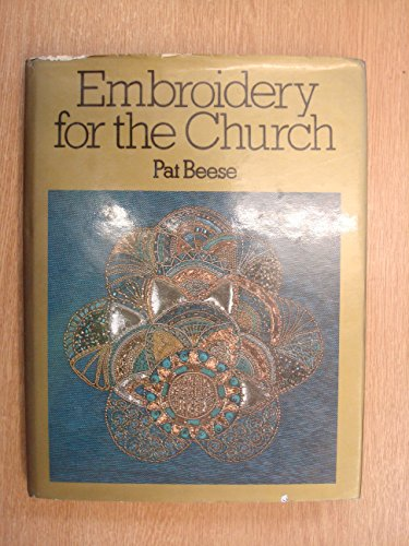 Embroidery for the Church (A Studio handbook): Beese, Pat