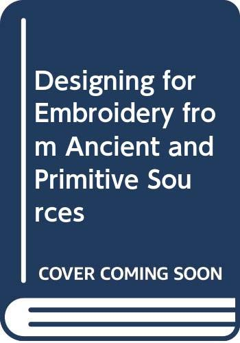 9780289706008: Designing for Embroidery from Ancient and Primitive Sources
