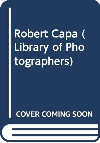 9780289706220: Robert Capa (Library of Photographers)