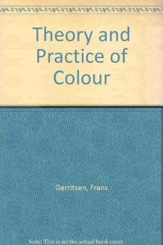 9780289706527: Theory and Practice of Colour
