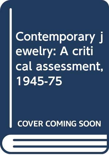 9780289706701: Contemporary jewelry: A critical assessment, 1945-75