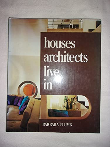 """Houses Architects Live in: Plumb, B."""""""