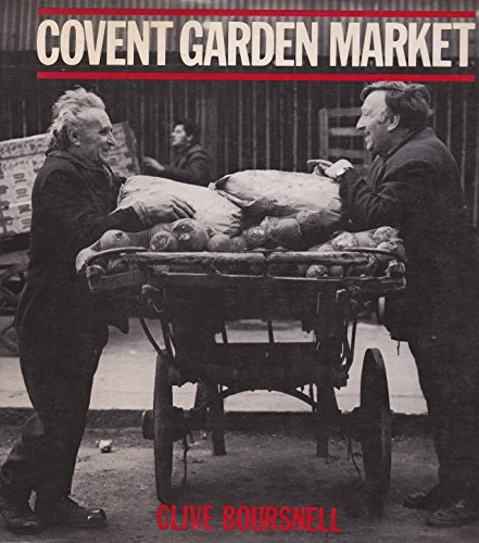 Covent Garden Market.: Clive Boursnell.