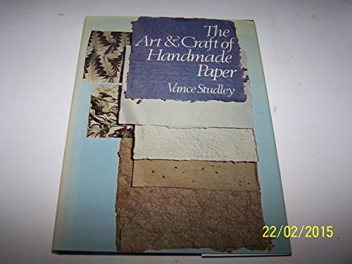 The Art & Craft of Handmade Paper: Studley, Vance