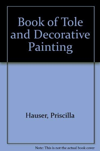 9780289708675: Book of Tole and Decorative Painting