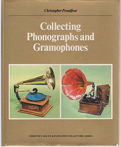 9780289708835: Collecting Phonographs and Gramophones (Christie's South Kensington collectors series)