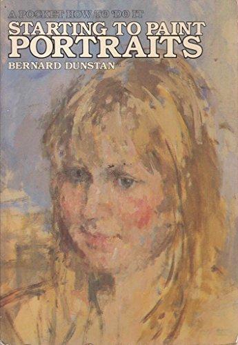 Starting to Paint Portraits: Bernard Dunstan