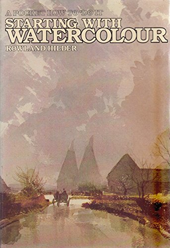 9780289709092: Starting with Watercolour (A pocket how to do it)
