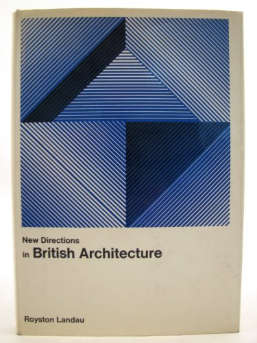 New directions in British architecture (New directions in architecture): Royston Landau