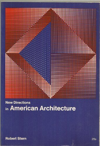 New directions in American architecture, (New directions in architecture): Robert A. M Stern