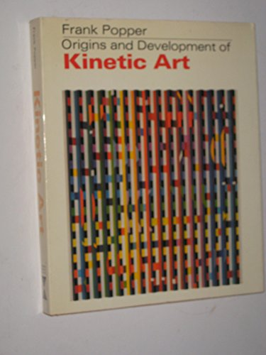9780289795927: Origins and Development of Kinetic Art