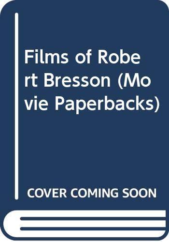 9780289796061: Films of Robert Bresson (Movie Paperbacks)