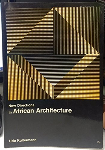 New Directions in African Architecture (New directions in architecture): Kultermann, Udo