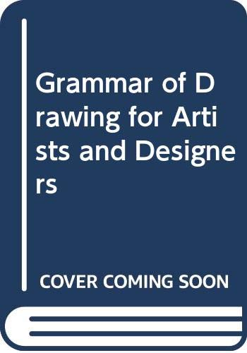 9780289796849: Grammar of Drawing for Artists and Designers